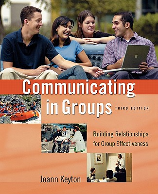 Communicating in Groups By Keyton, Joann